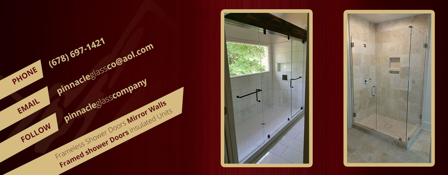 Pinnacle Glass Company for all kind of frameless shower doors, mirror walls, framed shower doors, insulated units